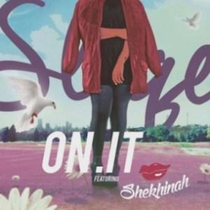 DJ Sliqe - On It Ft. Shekhinah